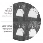 «Сон Марии». Выставка Ульяны Нищук. 5 — 31 мая 2020.